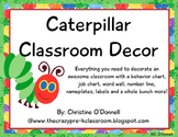 Caterpillar Classroom Decor: boards, behavior, jobs, numbers, letters