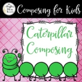 Caterpillar Composing - Great for Distance Learning!