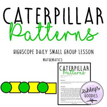 Caterpillar Patterns Highscope Small Group Lesson