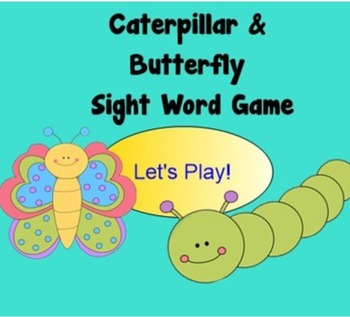 Caterpillar and Butterfly Sight Word Game (Notebook File)