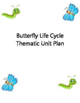 Caterpillar and Butterfly Thematic Unit