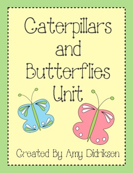 Caterpillars and Butterflies Unit: Literacy and Math Activities