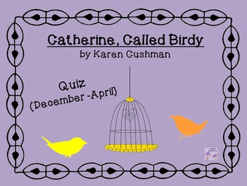 Catherine, Called Birdy Quiz (December-April)