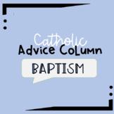 Catholic Advice Column - Baptism