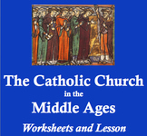 Catholic Church in the Middle Ages - Worksheet Packet and Lesson