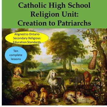 Catholic High School Religion Bible Unit: Creation, Covenants, Patriarchs