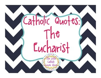 Catholic Quotes: The Eucharist