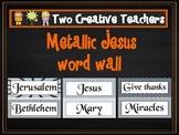 Catholic and Jesus Vocabulary and Word Wall (Metallic Themed)