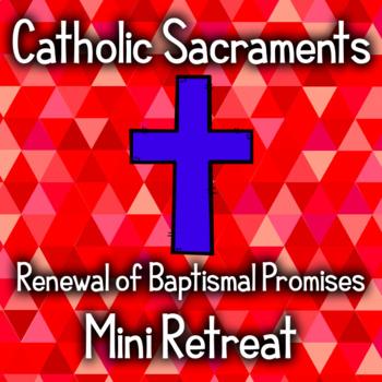 Free! Catholic Sacraments - Baptism, Baptismal Promises