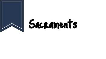 Catholic Sacraments Unit - Slides/Notes
