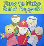 Catholic Saints Paper Bag Puppets: A How-to Booklet with T
