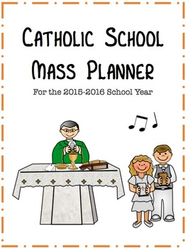 Catholic School Mass Planner *not yet updated for 2016-2017