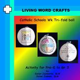 Catholic Schools Week 3D Tri-fold ball for Pre-K to Gr.3