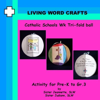 Catholic Schools Week 3D Tri-fold ball for Pre-K to Gr.3