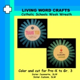 Catholic Schools Week 3D Wreath for Pre-K to Gr. 3
