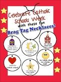 Catholic Schools Week Brag Tag Necklaces!