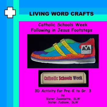 Catholic Schools Week Following in the Footsteps of Jesus for Pre-K to Gr.3