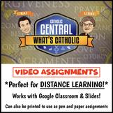 Catholic Central Video Assignments (Perfect for Distance Learning!)
