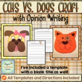 Cats Vs. Dogs Craft with Opinion Writing
