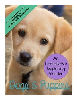 Dogs & Puppies Nonfiction Interactive Beginning Reader Book Special Education