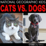 Cats vs Dogs National Geographic Kids Book Companion Distance Learning