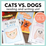 Cats vs. Dogs - Reading and Writing Unit