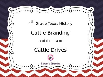 Cattle Drives, Trails and Cattle Branding