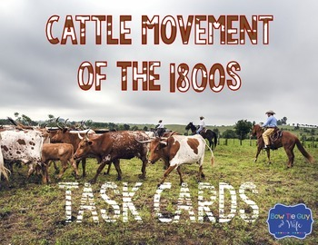 Cattle Movement of the 1800s & Cattle Trails Task Cards
