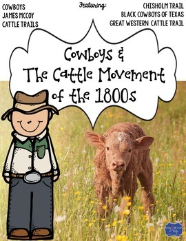Cattle Movement of the 1800s and Cowboys Assessment