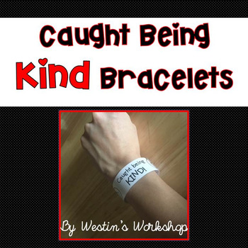 Caught Being Kind Bracelets