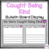 Caught Being Kind Bulletin Board Display