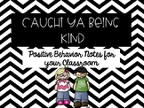 Caught Ya Being Kind- Positive Behavior Notes