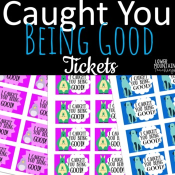 Caught You Being Good Tickets!  6 Styles with 8 on each page!