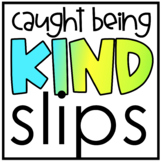 Caught You Being Kind Slips