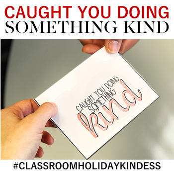 Caught You Doing Something Kind #ClassroomChristmasKindness