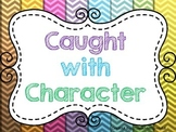 Caught with Character