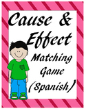 Cause and Effect - Causa y efecto - Matching game
