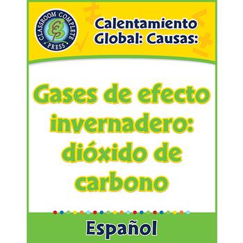 Calentamiento Global:Causas:Gases de efecto invernadero:dióxido de carbono Gr5-8