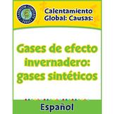 Calentamiento Global: Causas: Gases de efecto invernadero:gases sintéticos Gr5-8