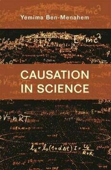 Causation in Science 2018 by Ben-menahem