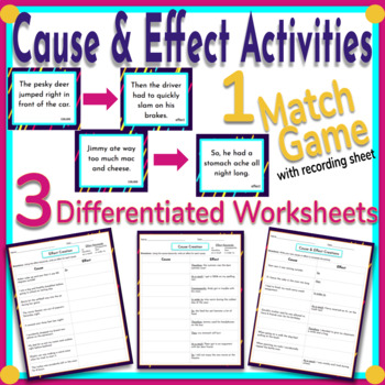 Cause & Effect - Match Game and 3 Differentiated Activities