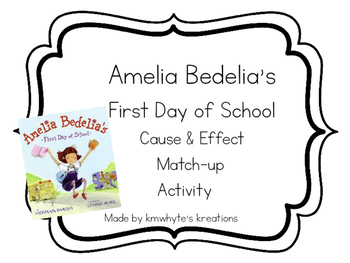 Cause & Effect Match-up Center - Amelia Bedelia's First Day of School