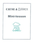 Cause & Effect Mini-Lessons
