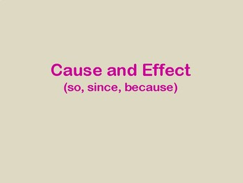 Cause & Effect Practice