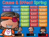 Cause and Effect - Spring - Jeopardy Style Game Show