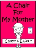 Finding the Cause and Effect with a read aloud: A Chair For My Mother
