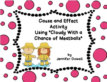 """Cause and Effect-  """"Cloudy With a Chance of Meatballs"""""""