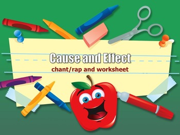 Cause and Effect Chant/Rap/Worksheet