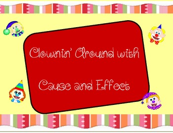 Cause and Effect:  Clown Theme Unit