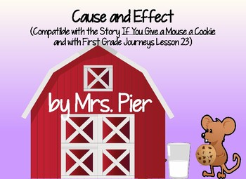 Cause and Effect (Compatible w/ If You Give a Mouse a Cookie by Laura Numeroff)